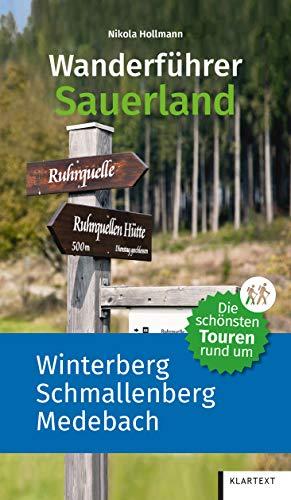 Die schönsten Touren rund um Winterberg, Schmallenberg und Medebach: Wanderführer Sauerland: Die schönsten Touren rund um Winterberg, Schmallenberg, Medebach