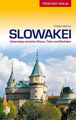 Reiseführer Slowakei: Unterwegs zwischen Donau, Tatra und Beskiden (Trescher-Reiseführer)