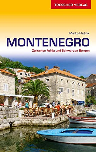 Reiseführer Montenegro: Zwischen Adria und Schwarzen Bergen (VLB Reihenkürzel: SM825 - Trescher-Reihe Reisen)