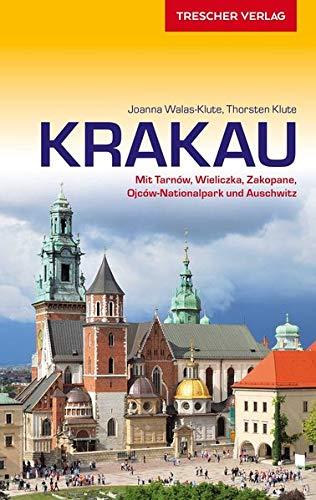 Reiseführer Krakau: Mit Tarnów, Wieliczka, Zakopane, Ojców-Nationalpark und Auschwitz (Trescher-Reiseführer)