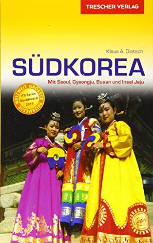 Reiseführer Südkorea: Mit Seoul, Gyeongju, Busan und der Insel Jeju (Trescher-Reiseführer)