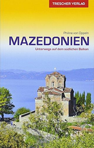 Reiseführer Mazedonien (Nordmazedonien): Unterwegs auf dem südlichen Balkan (Trescher-Reiseführer)