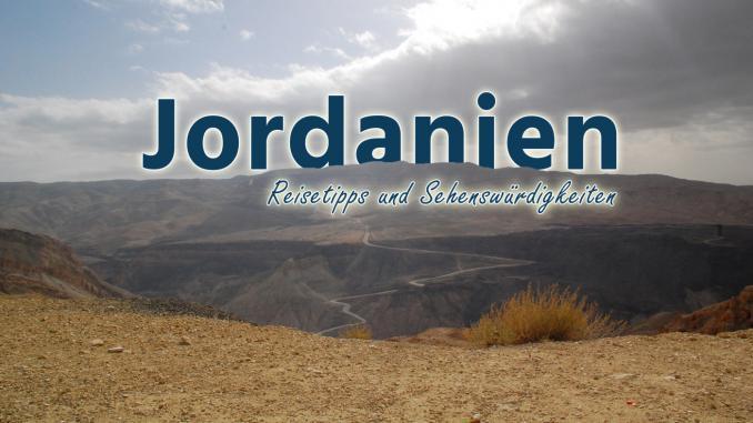 Jordanien: Reisetipps und Sehenswürdigkeiten