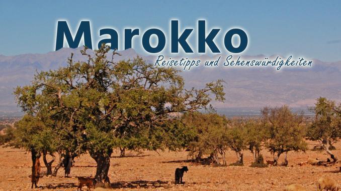 Marokko: Reisetipps und Sehenswürdigkeiten