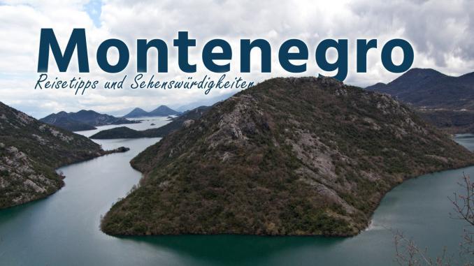 Montenegro: Reisetipps und Sehesnwürdigkeiten