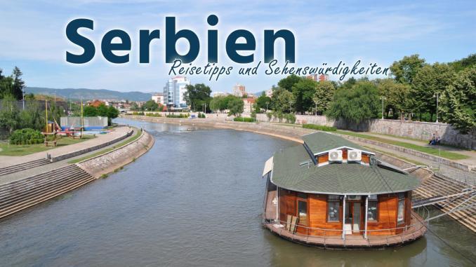 Serbien: Reisetipps und Sehenswürdigkeiten
