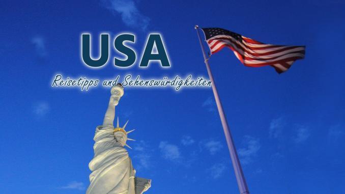 USA: Reisetipps und Sehenswürdigkeiten