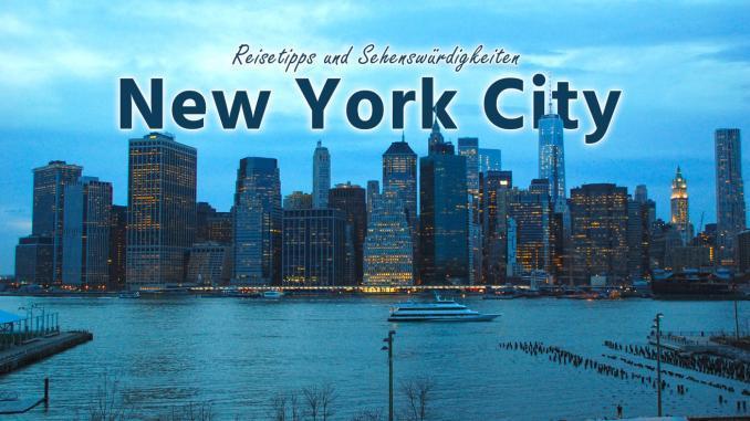 New York: Reisetipps und Sehenswürdigkeiten