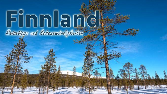 Finnland: Reisetipps und Sehenswürdigkeiten