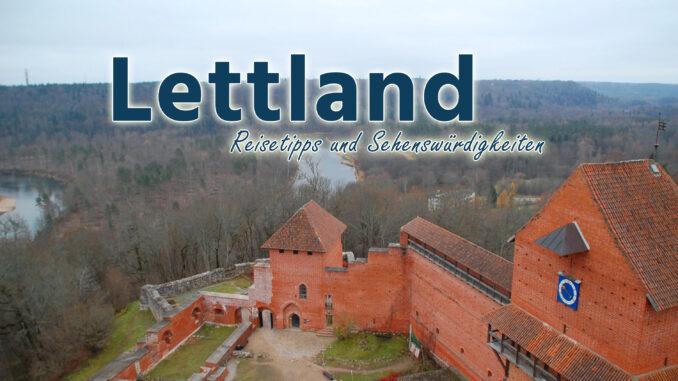 Lettland: Reisetipps und Sehenswürdigkeiten