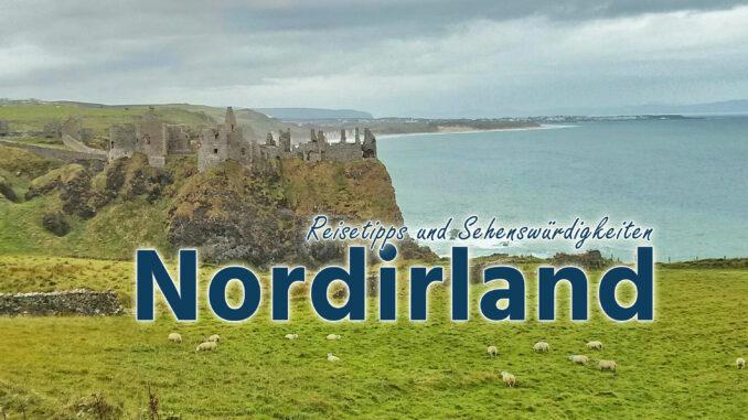 Nordirland: Reisetipps und Sehenswürdiggkeiten