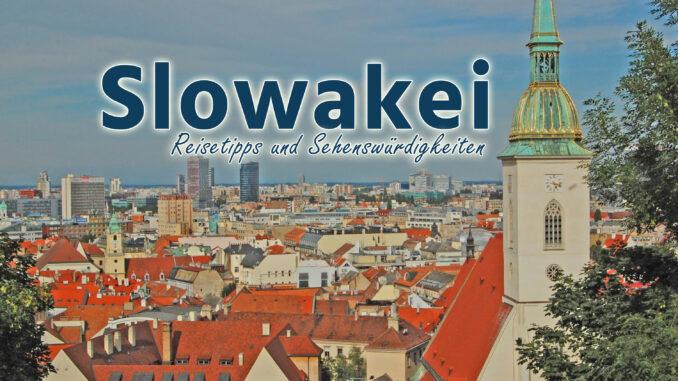 Slowakei: Reisetipps und Sehenswürdigkeiten