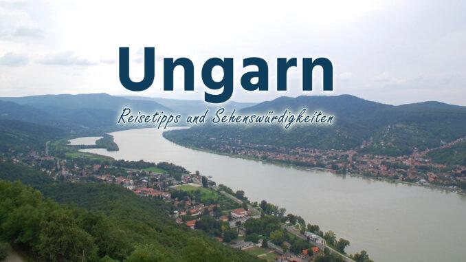 Ungarn: Reisetipps und Sehenswürdigkeiten